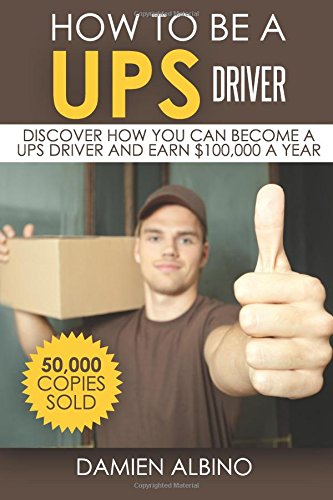Download How to be a UPS driver: Discover how you can become a UPS driver and earn $100,000 a year (Volume 1) pdf epub