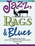 Jazz, Rags & Blues, Book 2: 8 Original Pieces for Early Intermediate to Intermediate Piano