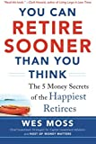 img - for You Can Retire Sooner Than You Think by Wes Moss (2014-06-03) book / textbook / text book