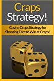 Craps Strategy: Casino Craps Strategy For
