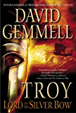 Troy: Lord of the Silver Bow (The Troy Trilogy Book 1)