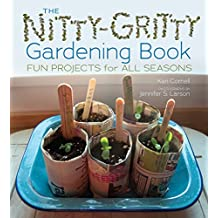 Nitty-Gritty Gardening Book,The: Fun Projects for All Seasons