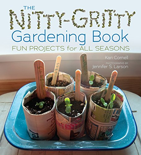 The Nitty-Gritty Gardening Book: Fun Projects for All Seasons (Nonfiction - Grades 4-8)