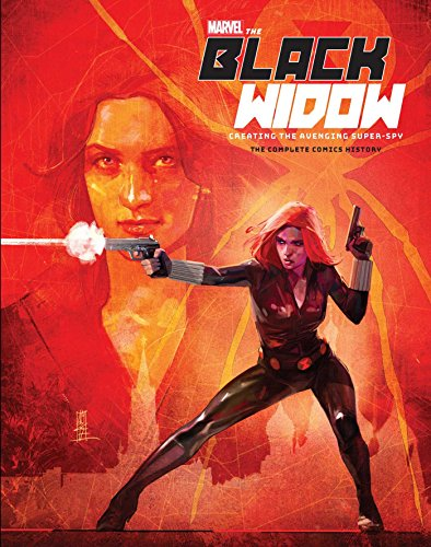 (Marvel's The Black Widow: Creating the Avenging Super-Spy: The Complete Comics History)