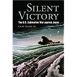 Silent Victory: The U.S. Submarine War against Japan (Bluejacket Books)