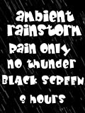 Ambient rainfall rain only no thunder black screen 8 hours