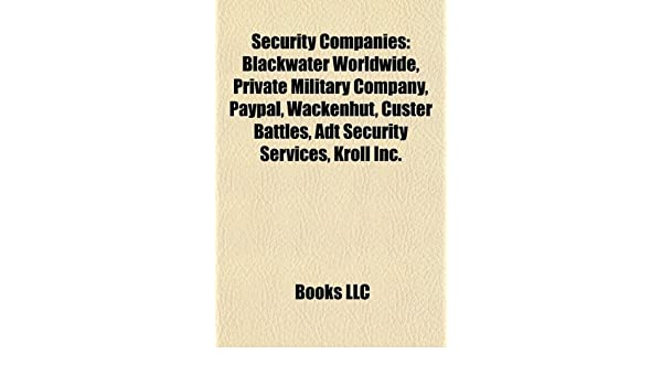 Security companies: Blackwater Worldwide, PayPal, Private ...