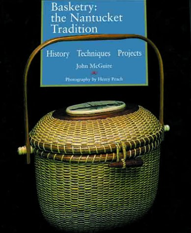 Basketry: The Nantucket Tradition:  History * Techniques * Tradition