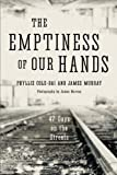 img - for The Emptiness of Our Hands: 47 Days on the Streets (Volume 1) book / textbook / text book