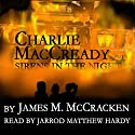 Charlie MacCready: Sirens in the Night Audiobook by James M. McCracken Narrated by Jarrod Matthew Hardy Esq.