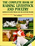 The Complete Book of Raising Livestock and Poultry, Katie Thear, 0330301586