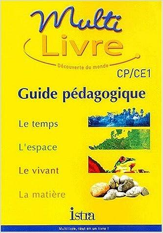 multi livre cp ce1 guide pedagogique le temps lespace le vivant la matiere