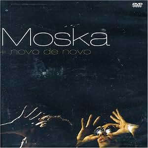 Moska: Mais Novo de Novo