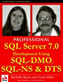 Professional SQL Server 7.0 Development Using DTS, SQL-DMA and SQL-NS, Frank Miller and Rachelle Reese, 1861002807