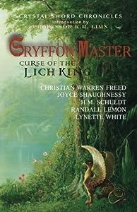 Gryffon Master: Curse of the Lich King (Crystal Sword Chronicles) (Volume 1)