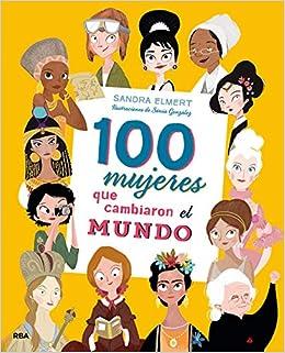 100 Mujeres Que Cambiaron El Mundo No Ficcion Infantil Amazones