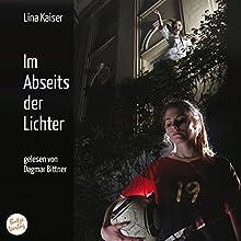 Im Abseits der Lichter Hörbuch von Lina Kaiser Gesprochen von: Dagmar Bittner