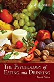 img - for The Psychology of Eating and Drinking by Alexandra W. Logue (2014-12-22) book / textbook / text book