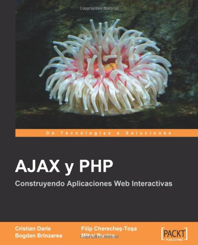 AJAX y PHP: Construyendo Aplicaciones Web Interactivas [Espanol] (Spanish Edition) by Packt Publishing