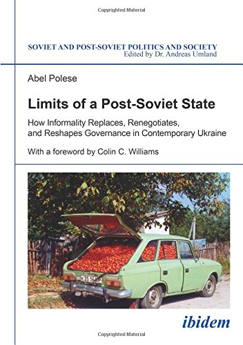 Limits of a Post–Soviet State – How Informality Replaces, Renegotiates, and Reshapes Governance in Contemporary Ukraine