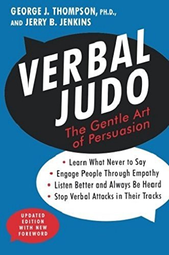 Verbal Judo; Second Edition: The Gentle Art of Persuasion