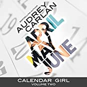 Calendar Girl: Volume Two: April, May, June | Audrey Carlan