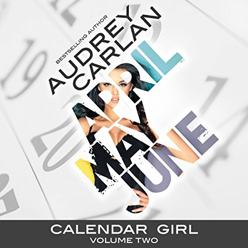 Calendar Girl: Volume Two: April, May, June Audiobook [Free Download by Trial] thumbnail