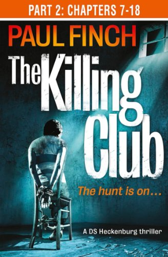 The Killing Club (Part Two: Chapters 7-18) (Detective Mark Heckenburg, Book 3) (Lief Store)