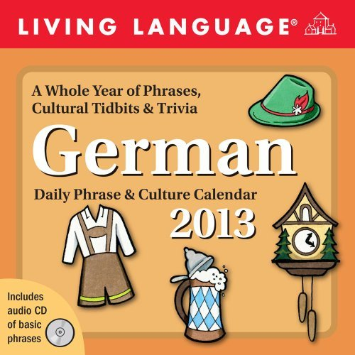 Living Language: German 2013 Day-to-Day Calendar: Daily Phrase & Culture Calendar by Random House Direct (2012-07-15)