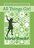 All Things Girl, Teresa Tomeo and Molly Miller, 0981885438