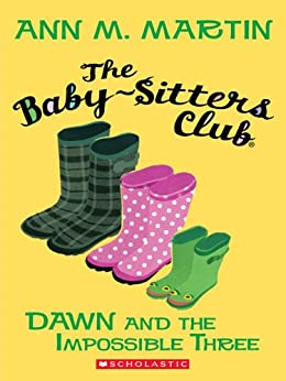 The Baby-Sitters Club #5: Dawn and the Impossible Three by [Martin, Ann M.]