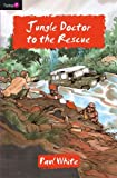 Jungle Doctor to the Rescue, Paul White, 1845505166
