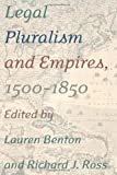 Legal Pluralism and Empires, 1500-1850, , 0814708366