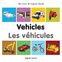 My First Bilingual Book–Vehicles (English–French)