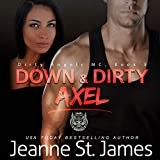 Down & Dirty: Axel: Dirty Angels MC Series, Book 5