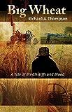 Big Wheat: A Tale of Bindlestiffs and Blood