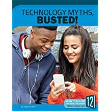 Technology Myths, Busted! (Science Myths, Busted!)