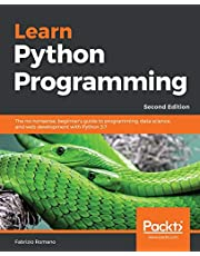 Learn Python Programming: The no-nonsense, beginner's guide to programming, data science, and web development with Python 3.7, 2nd Edition