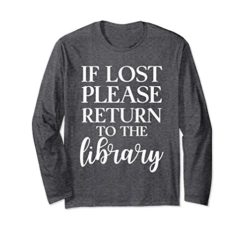 Unisex If Lost Please Return Library Reader Long Sleeve T Shirt Small Dark - Com Returns Readers