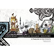 A Journey Through Islamic History: A Timeline of Key Events by Yasminah Hashim (2012-08-28)