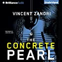 The Concrete Pearl Audiobook by Vincent Zandri Narrated by Chris Williams