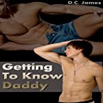 Getting to Know Daddy: Taboo, Gay Family Sex Erotica | D. C. James