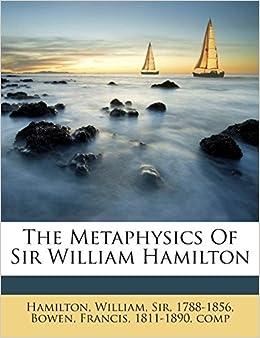 Book The Metaphysics Of Sir William Hamilton