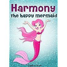 Books for Kids: Harmony the Happy Mermaid - Mermaid Books for Kids, Children's Books, Kids Books, Bedtime Stories For Kids (The Mermaid Stories: Kids Fantasy Books Book 3)