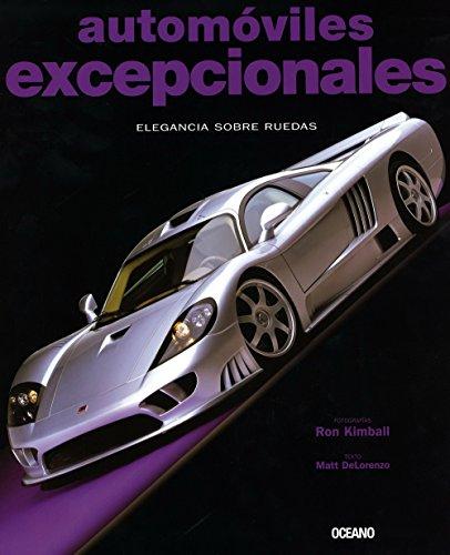 Automoviles excepcionales/ Exceptional Cars (Spanish Edition) Matt Delorenzo