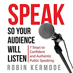 Speak So Your Audience Will Listen