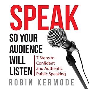 Speak So Your Audience Will Listen Audiobook