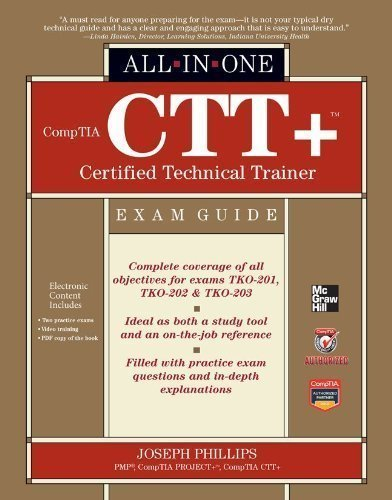 CompTIA CTT+ Certified Technical Trainer All-in-One Exam Guide by Joseph Phillips (Dec 15 2011)