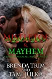 Mistletoe & Mayhem (Dark Warrior Alliance, Book 5.5)