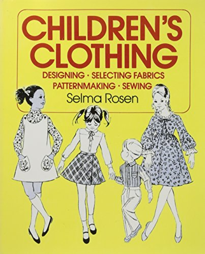 Children's clothing : designing, selecting fabrics, patternmaking, sewing
